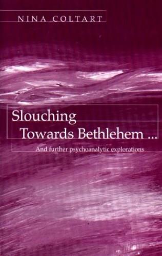 Slouching Towards Bethlehem... By Nina Coltart