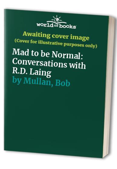 Mad to be Normal von Bob Mullan