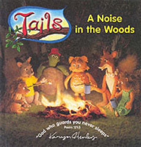 A Noise in the Woods By Karyn Henley