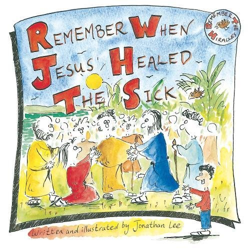 Remember when Jesus Healed the Sick By Jonathan Lee