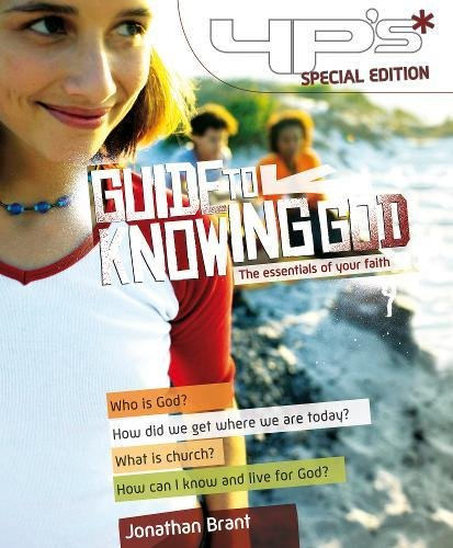 YPs Guide to Knowing God By Jonathan Brant