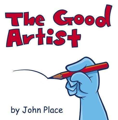 The Good Artist By John Place