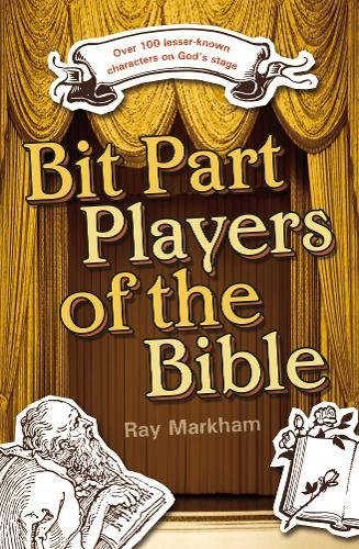 Bit Part Players of the Bible By Ray Markham