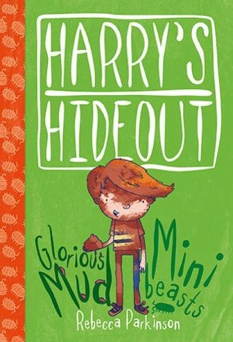 Harry's Hideout - Mud and Minibeasts by Rebecca Parkinson 1853459895 The Cheap