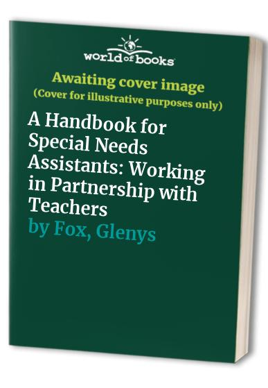 A Handbook for Special Needs Assistants By Glenys Fox