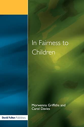 In Fairness to Children By Morwenna Griffiths