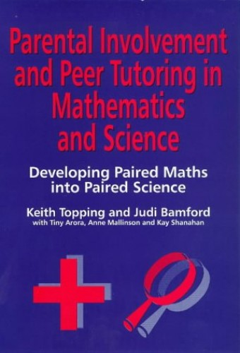 Parental Involvement and Peer Tutoring in Mathematics and Science By Judi Bamford