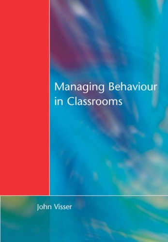 Managing Behaviour in Classrooms By John Visser