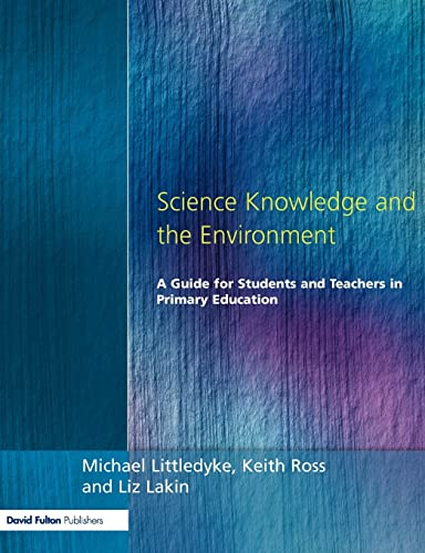 Science Knowledge and the Environment By Michael Littledyke