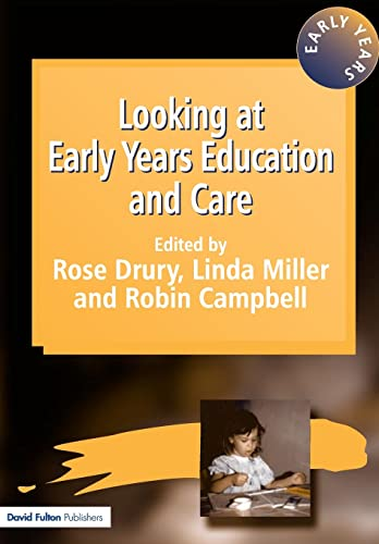 Looking at Early Years Education and Care By Rose Drury
