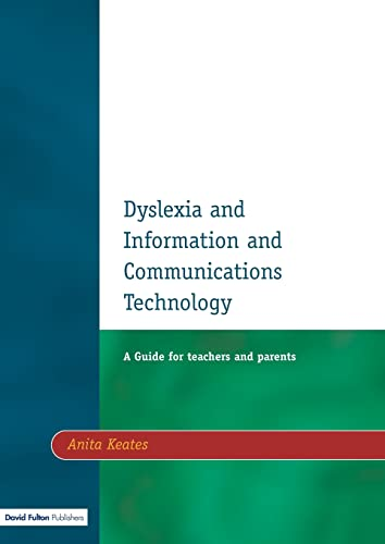 Dyslexia and Information and Communications Technology By Anita Keates