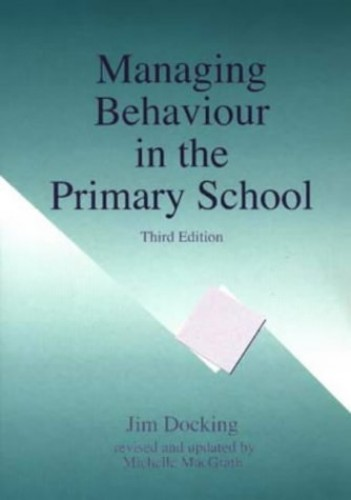 Managing Behaviour In The Primary School By Jim Docking