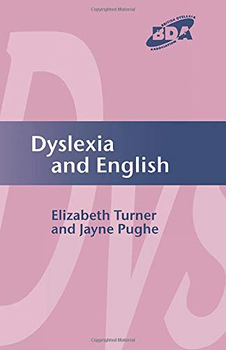 Dyslexia and English (Bda Curriculum) (BDA Curriculum Series) By Elizabeth Turner