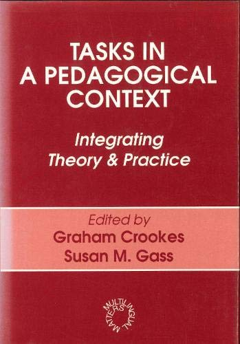 Tasks in a Pedagogical Context By Graham Crookes