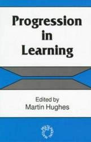 Progression in Learning By Edited by Martin Hughes