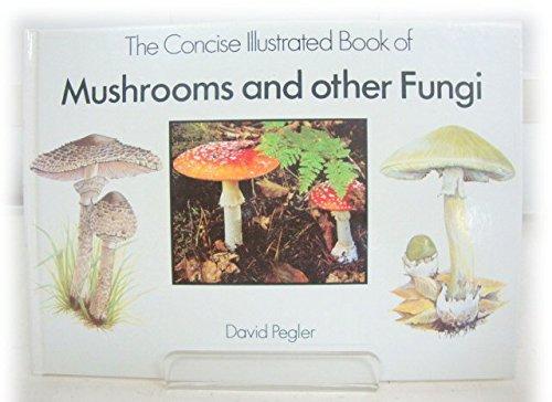 Mushrooms and Other Fungi By David Pegler