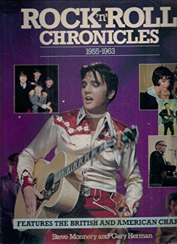 Rock and Roll Chronicles, 1955-63 by Steve Monnery