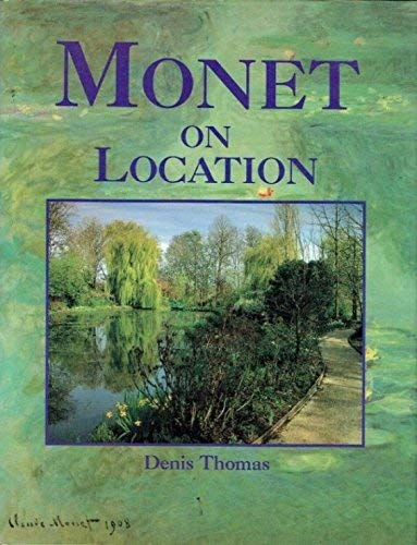 Monet on Location By Thomas