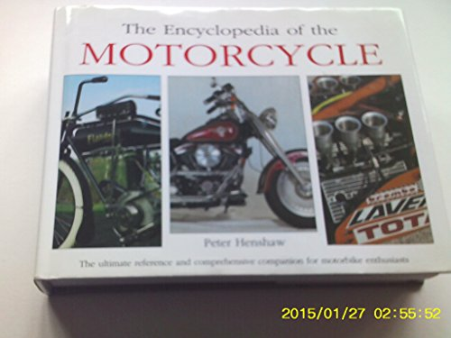 The Encyclopedia of the Motorcycle By Peter Henshaw