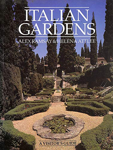 Italian Gardens: A Visitor's Guide by Alex Ramsay