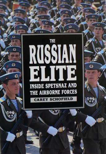 The Russian Elite: Inside Spetsnaz and the Airbo... by Schofield, Carey Hardback
