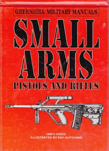 Small Arms By Ian V. Hogg