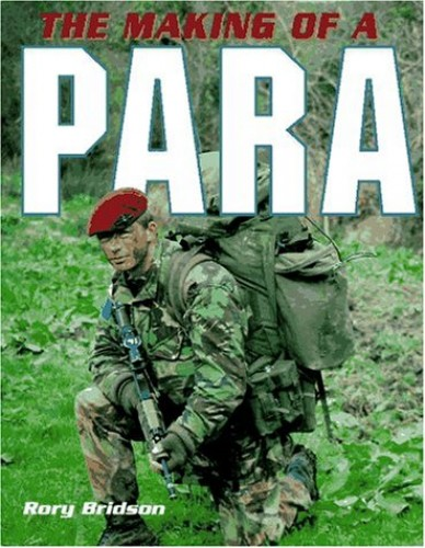 The Making Of A Para By Rory Bridson