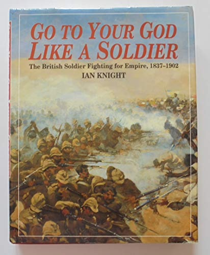 Go to Your God Like a Soldier By Ian Knight