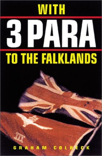 With 3 Para to the Falklands By Graham Colbeck