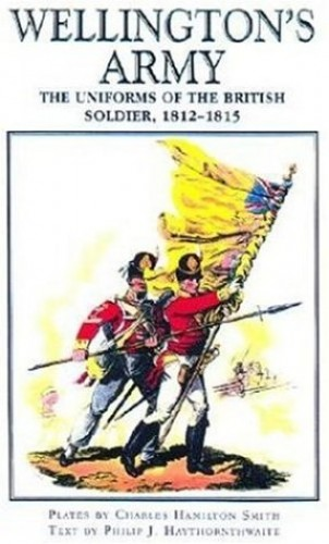 Wellington's Army By Philip J. Haythornthwaite