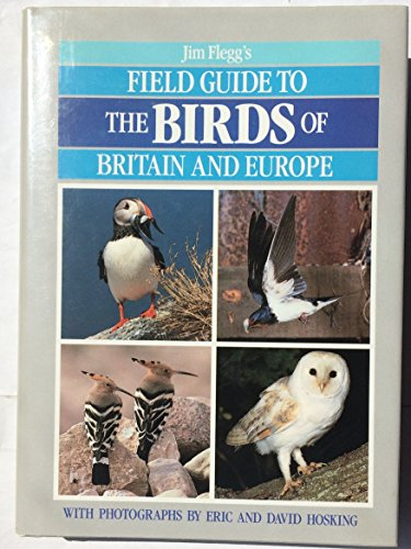 Field Guide to the Birds of Britain and Europe By Jim Flegg