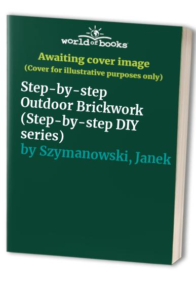 Step-by-step Outdoor Brickwork By Penny Swift