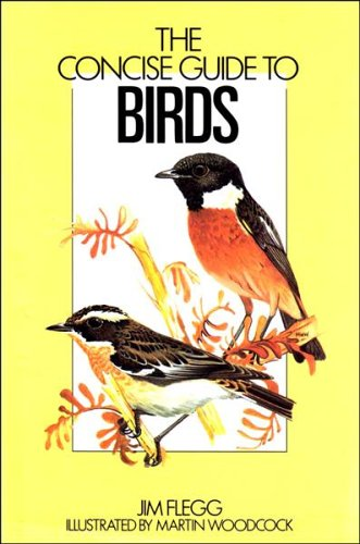 The Concise Guide to Birds By Jim Flegg