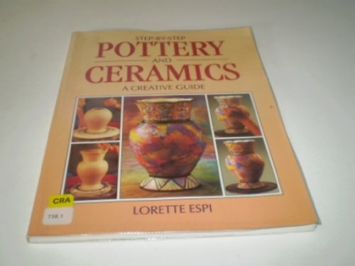 Step-by-step Pottery and Ceramics By Lorette Espi