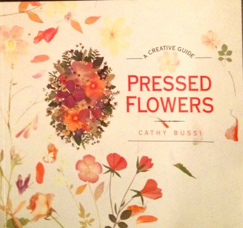 Pressed Flowers By Cathy Bussi