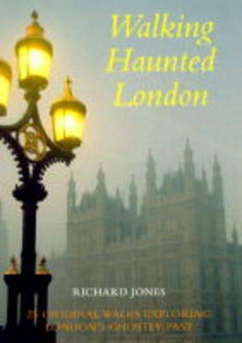 Walking Haunted London by Richard Jones