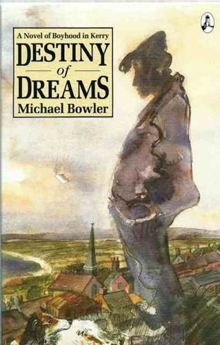 Destiny of Dreams By Michael Bowler