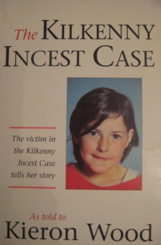 The Kilkenny Incest Case By Kieron Wood
