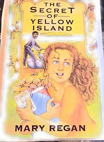 The Secret of Yellow Island By Mary Regan