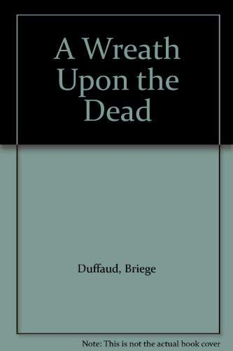 A Wreath Upon the Dead By Briege Duffaud