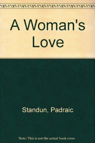 A Woman's Love by Padraic Standun