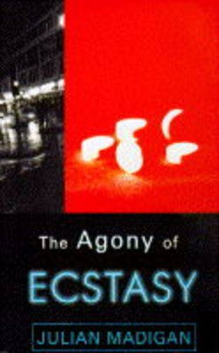 Agony of Ecstasy By Julian Madigan