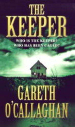 The Keeper, The By Gareth O'Callaghan