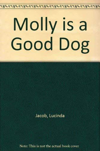 Molly is a Good Dog By Lucinda Jacob