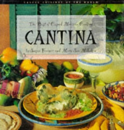 Cantina: Best of Casual Mexican Cooking by Susan Feniger