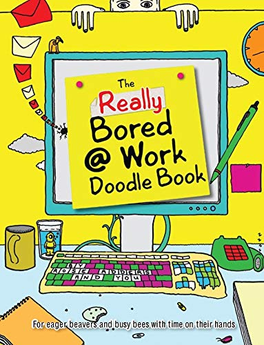 Doodle Book: Really Bored at Work By Rose Adders
