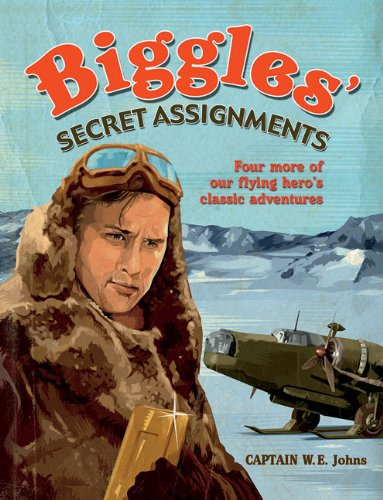 Biggles' Secret Assignments By W. E. Johns