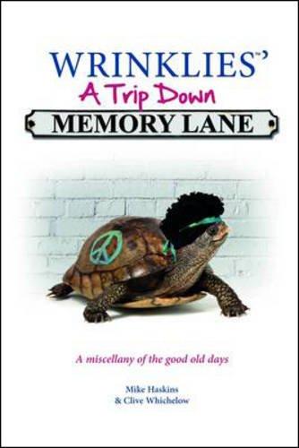 Wrinklies: A Trip Down Memory Lane by Mike Haskins