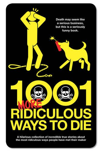 1001 More Ridiculous Ways to Die By David Southwell