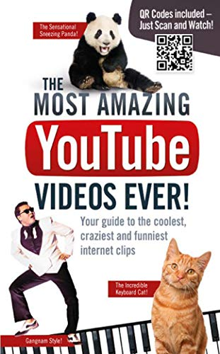 The Most Amazing YouTube Videos Ever!: Your Guide to the Coolest, Craziest and Funniest Clips by Adrian Besley